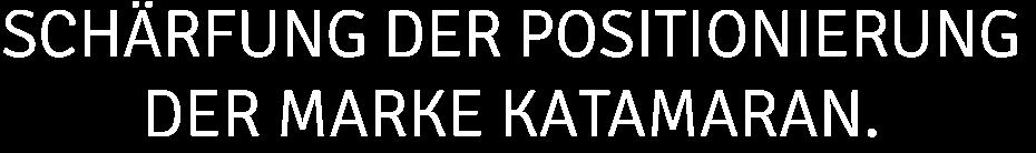 schaerfung der positionierung der marke katamaran